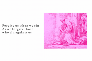 Forgive us when we sin