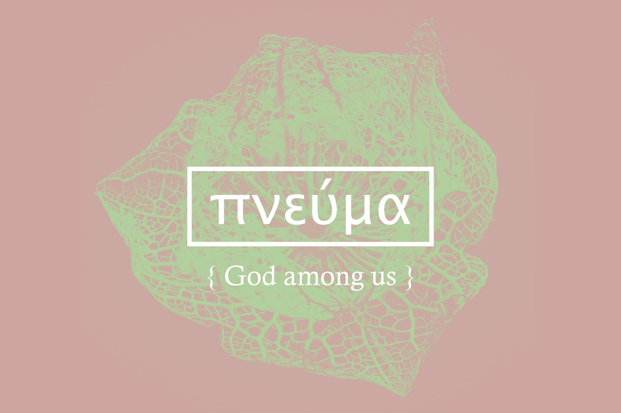 Pneuma: God Among Us